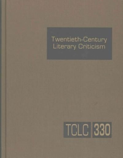 Twentieth-Century Literary Criticism: Criticism of the Works of Novelists, Poets, Playwrights, Short-Story Writer...