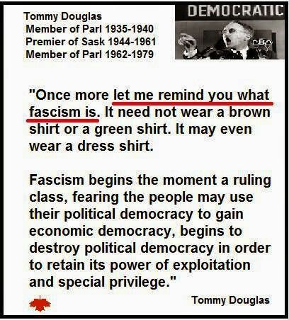 Facism, def. by Tommy Douglas who fought for universal health care here in Canada, that the Regressive Conservatives are trying to destroy