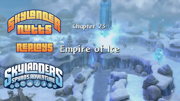 SkylanderNutts Replays Spyros Adventure (Ch 23 - Empire of Ice) - Today the boys tackle the somewhat short level, the Empire of Ice in their replay of Skylanders Spyros Adventure!