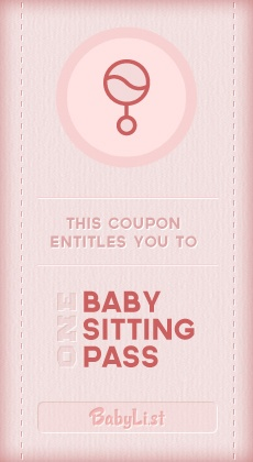 Baby Sitting Coupon on BabyList...I would LOVE this!!!