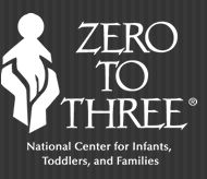 ZERO TO THREE is a national, nonprofit organization that informs, trains, and supports professionals, policymakers, and parents in their efforts to improve the lives of infants and toddlers. Our mission is to promote the health and development of infants and toddlers.