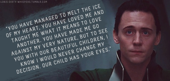 """Loki's Dirty Whispers - Submission: """"You have managed to melt the ice of my heart, you have loved me and taught me what it means to love another."""""""