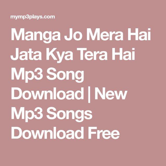 Manga Jo Mera Hai Jata Kya Tera Hai Mp3 Song Download | New Mp3 Songs Download Free