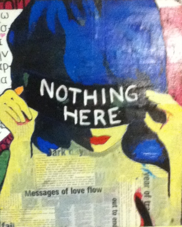 Nothing Here #1  Acrylic and Collage on Canvas