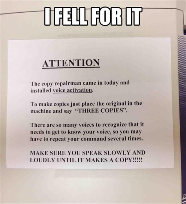 Can we do this when we get our new copiers?? Please...just the first hour or so LOL Office pranks