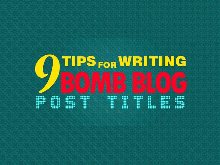 9 Tips for Writing Bomb Blog Post Titles - 'With literally millions of blog posts and articles published on the Web every day, how am I going to get mine read?' Sounds like a question you've been asking yourself? Good, it means you realize that among heavy competition in the online world tomorrow isn't promised. Bare with me, as I present to you 9 tips for writing bomb blog post titles.