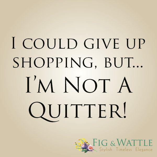 Inspirational, Quote, Shopping, Fashion