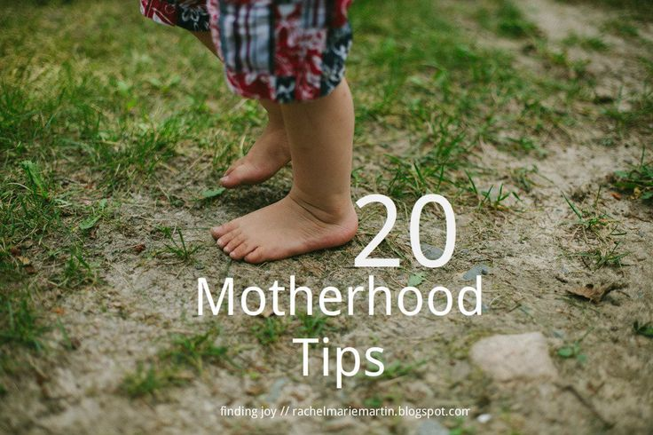 20 Motherhood Tips. #17 and #18 are my favorites!