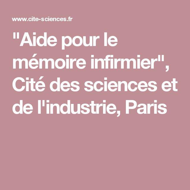 """""""Aide pour le mémoire infirmier"""", Cité des sciences et de l'industrie, Paris. Ressources en soins infirmiers"""