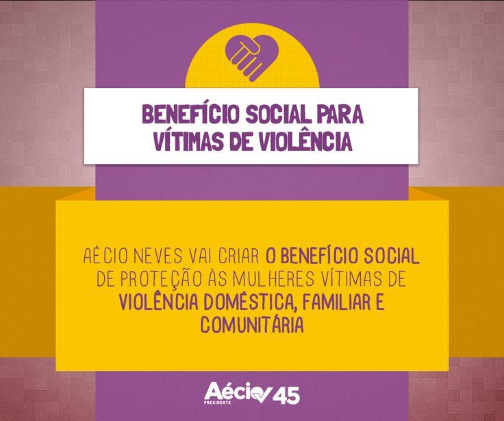 Aécio Neves vai criar o benefício social de proteção às mulheres vítimas de violência doméstica, familiar e comunitária.