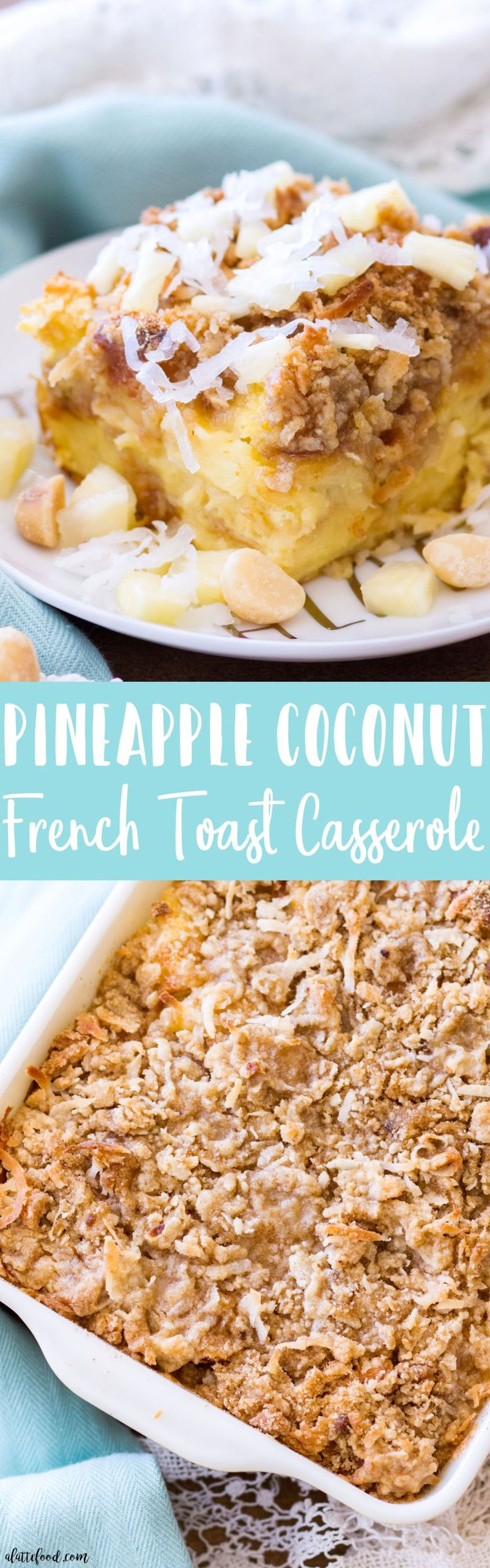 This tropical Pineapple Coconut French Toast Casserole is made with King's Hawaiian Sweet Rolls, Del Monte Pineapple, Coconut, and Mauna Loa Macadamia Nuts! It's an easy French Toast Casserole recipe that is full of sweet tropical flavor, perfect for breakfast or brunch! #ad #HawaiianFoodsWeek http://www.alattefood.com/pineapple-coconut-french-toast-casserole/ @kingshawaiian