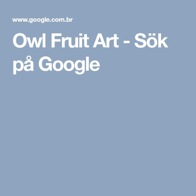 Owl Fruit Art - Sök på Google