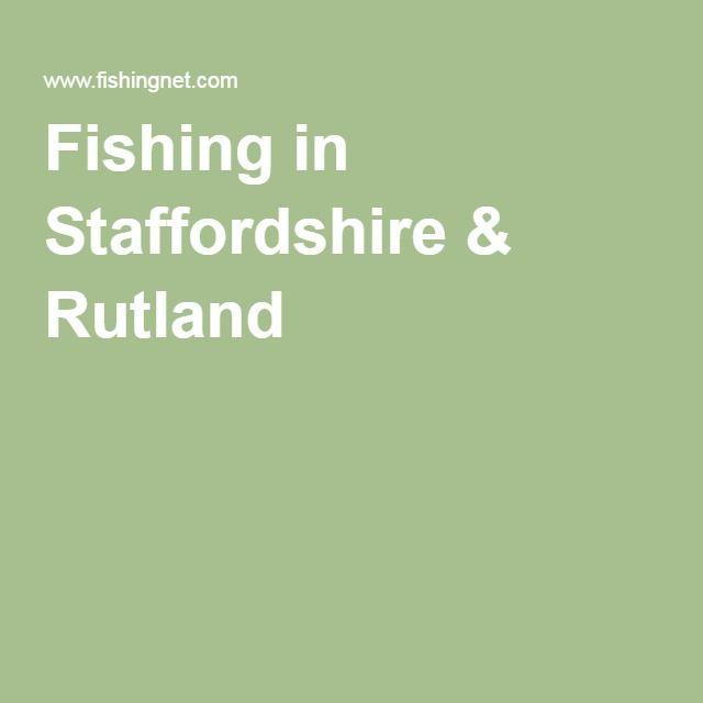 Fishing in Staffordshire & Rutland