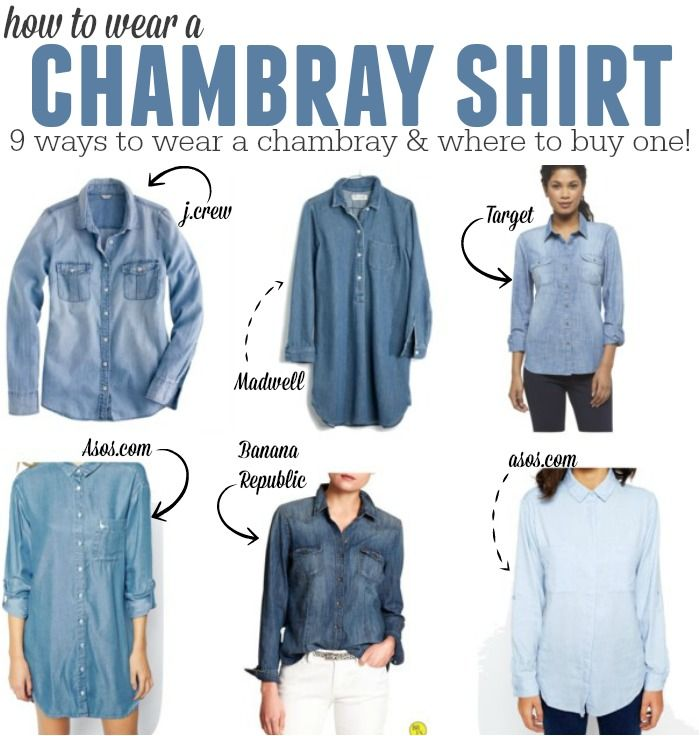 How to wear a Chambray Shirt - 9 ways! - Ma Nouvelle Mode