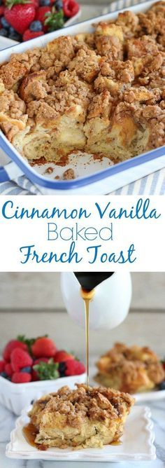 Cinnamon Vanilla Baked French Toast - An easy make-ahead french toast casserole flavored with vanilla and cinnamon and topped with a brown sugar crumble.