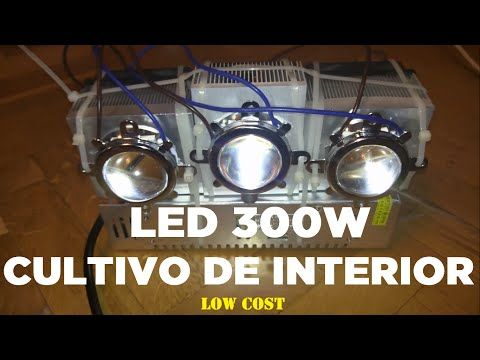 Como hacer un LED de cultivo interior de 300W - 70€ - Full spectrum indoor low cost de alta potencia - YouTube