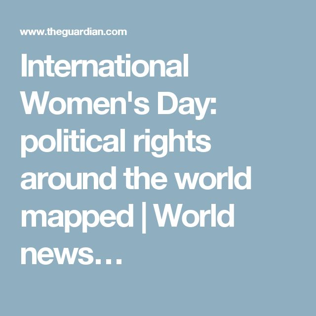 International Women's Day: political rights around the world mapped | World news…