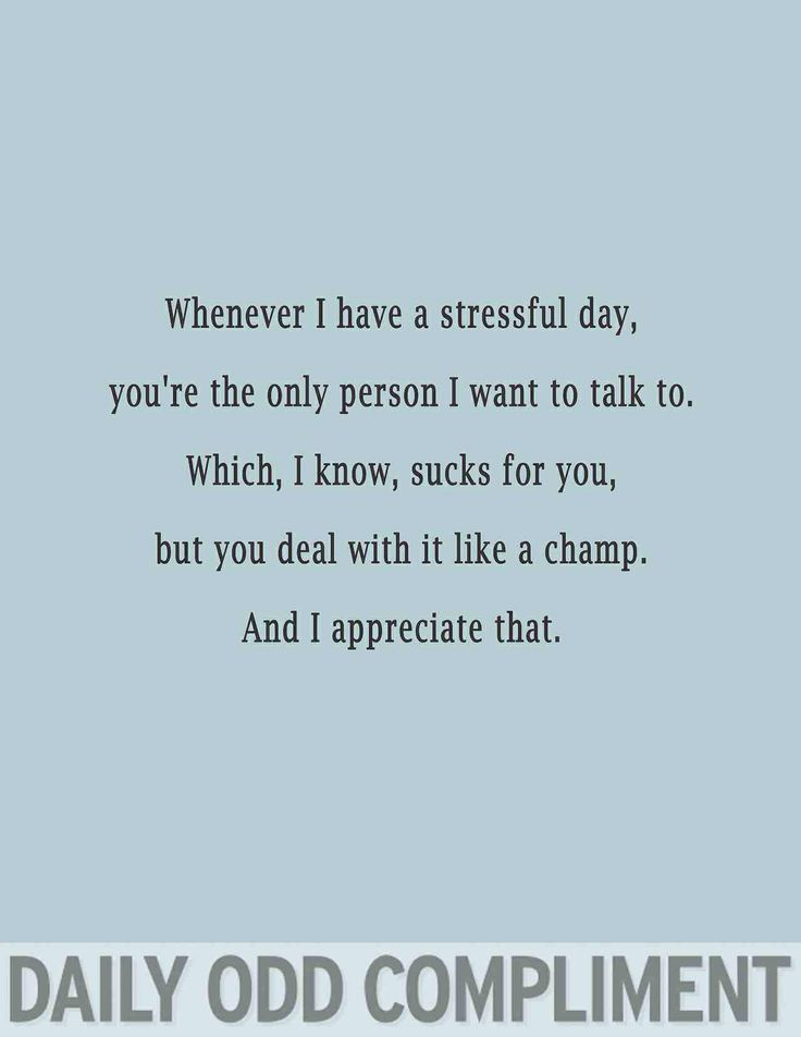 Daily Odd Compliment--when one of your best friends is the only person you can complain to...#sorrynotsorry
