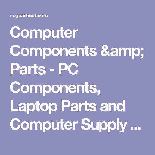 Computer Components & Parts - PC Components, Laptop Parts and Computer Supply Online | GearBest.com Mobile