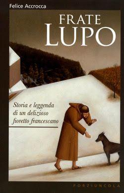 Frate Lupo, di Felice Accrocca - Ed. Porziuncola