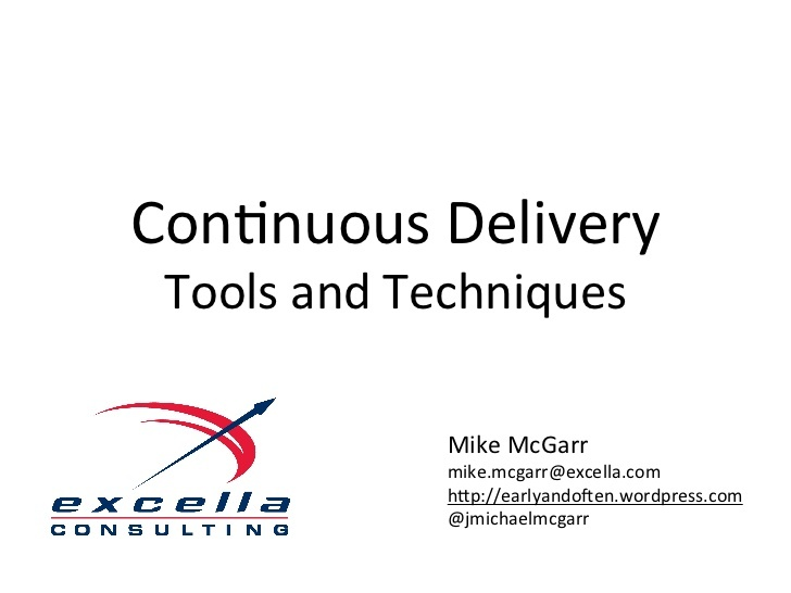 continuous-delivery-tools-and-techniques by Mike McGarr via Slideshare