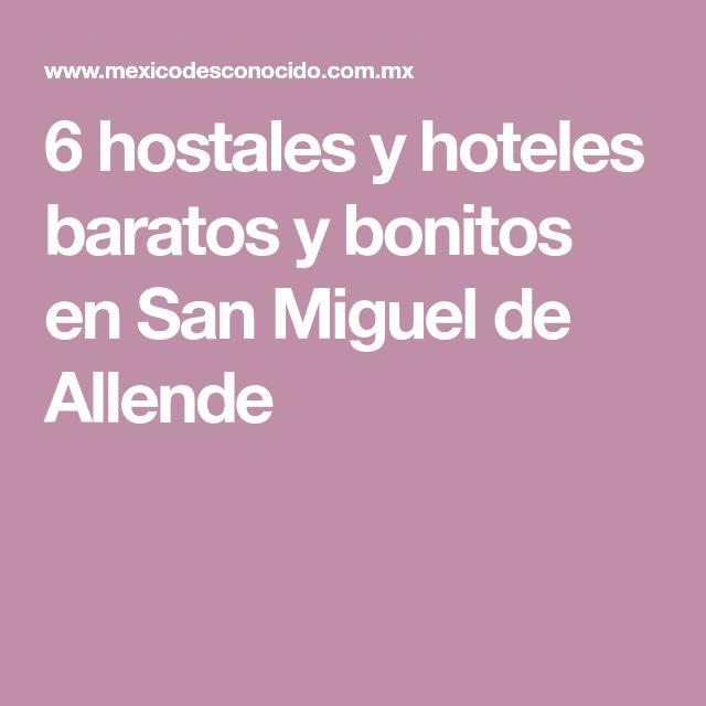 6 hostales y hoteles baratos y bonitos en San Miguel de Allende