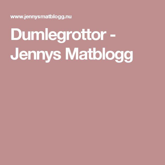 Dumlegrottor - Jennys Matblogg