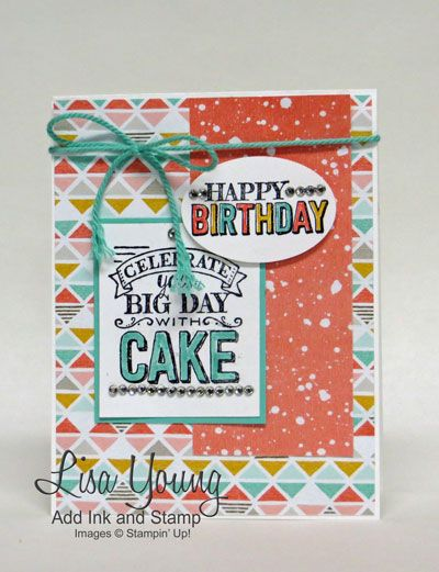 Stampin' Up! Big Day stamp set with Sale-a-bration paper Best Year Ever. Clean and simple birthday card. Child's birthday card. Made by Lisa Young, Add Ink and Stamp