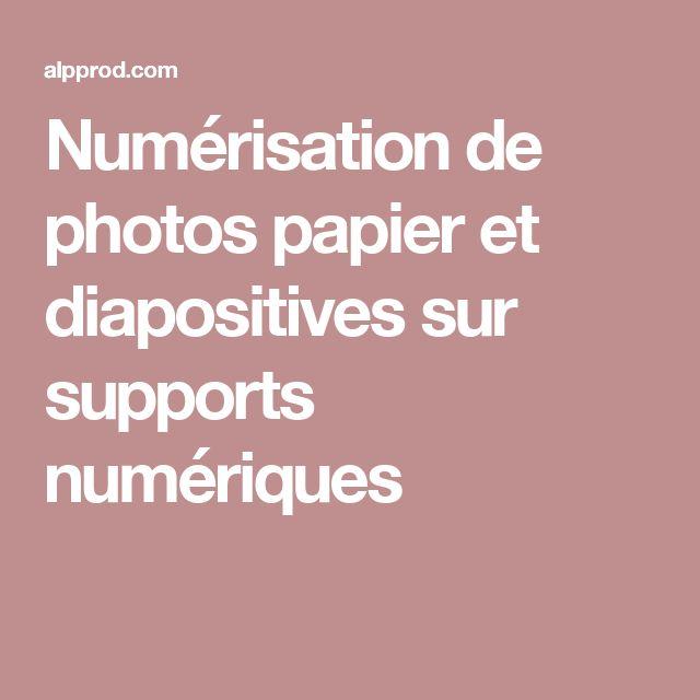 Numérisation de photos papier et diapositives sur supports numériques