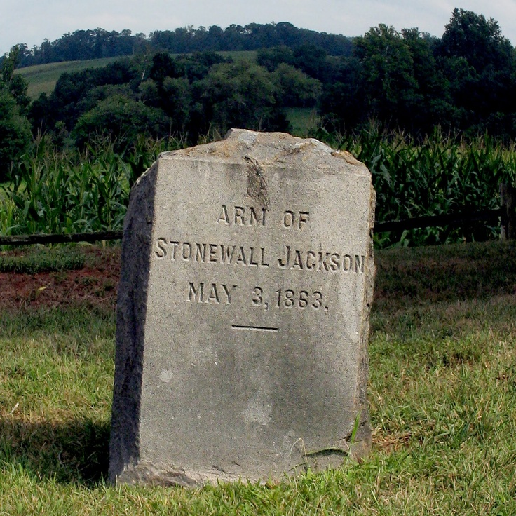 Stonewall Jackson's Arm - At the Battle of Chancellorsville, Jackson was shot by his own picket line amidst the confusion at night. He may have already been sick, but he came down with pneumonia after his arm was amputated. His arm was buried by a family friend near where he had his surgery amidst a cornfield.