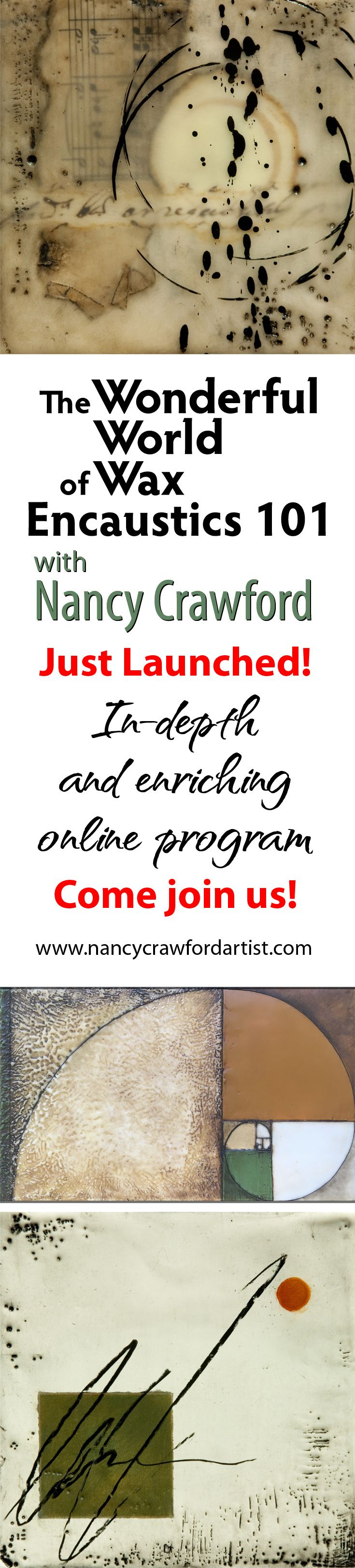 I hope that you will come and join us... an international group of encaustic artists who will be creating, exploring and sharing with one another our adventures and creativity in wax! For more information please visit www.nancycrawfordartist.com
