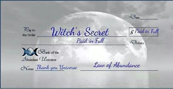 New Moon: Law of abundance spell. Write check during the new moon. Be sure to burn the check during the next new moon.