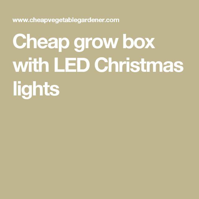 Cheap grow box with LED Christmas lights