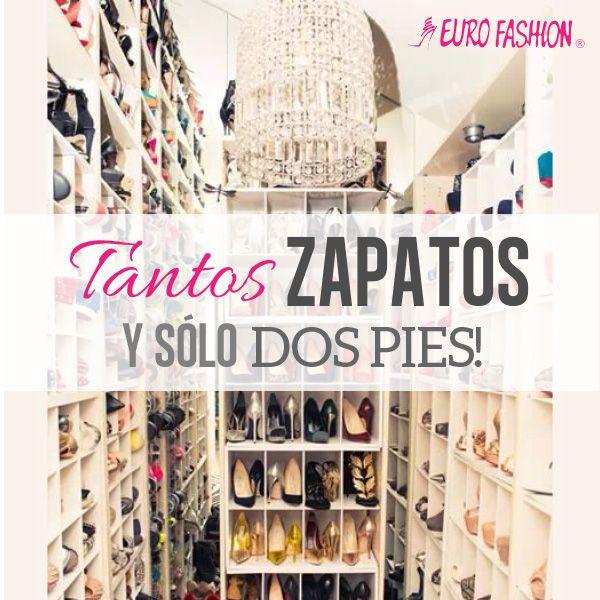 Tantos zapatos y sólo 2 pies! #Frases #Eurofashion #Moda