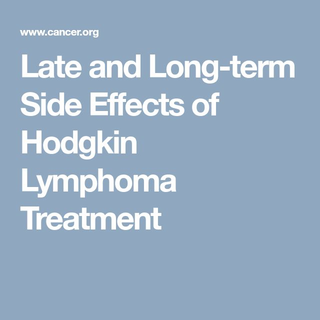 Late and Long-term Side Effects of Hodgkin Lymphoma Treatment