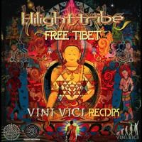 Hilight Tribe - Free Tibet (Vini Vici Remix)[Iboga Records] Release Date: Feb/1/2016 by vinivicimusic on SoundCloud