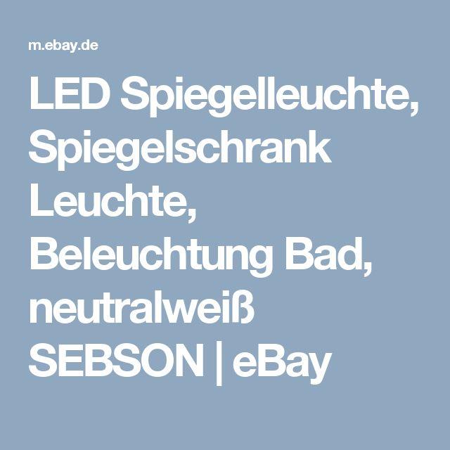 Popular LED Spiegelleuchte Spiegelschrank Leuchte Beleuchtung Bad neutralwei SEBSON eBay