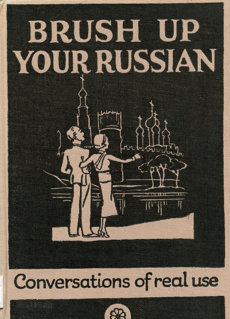 Brush up your Russian / by Anna Semeonoff London : J.M. Dent and Sons, 1933 Topogràfic: R 808.2(07) Sem  #CRAIUBLletres #bibliotecaPauGines