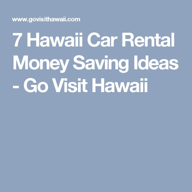 7 Hawaii Car Rental Money Saving Ideas - Go Visit Hawaii
