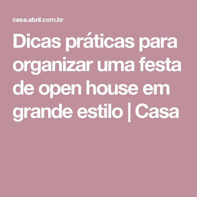 Dicas práticas para organizar uma festa de open house em grande estilo | Casa