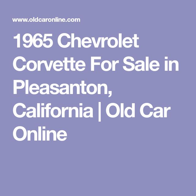 1965 Chevrolet Corvette For Sale in Pleasanton, California | Old Car Online