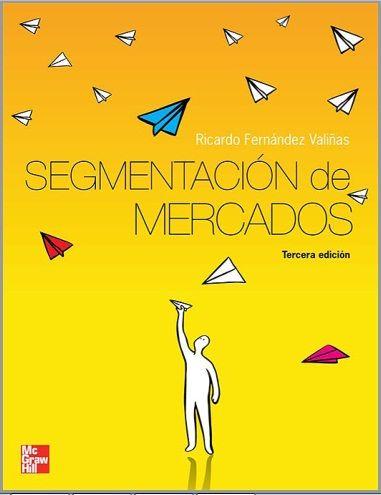 Segmentación de Mercados - Fernandez Valiñas Ricardo - PDF - Español  http://helpbookhn.blogspot.com/2014/12/segmentacion-de-mercados-fernandez-valinas.html