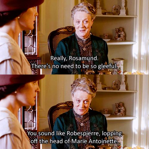 The Dowager Countess is my favorite <3 #downtonabbey #season3 #quote