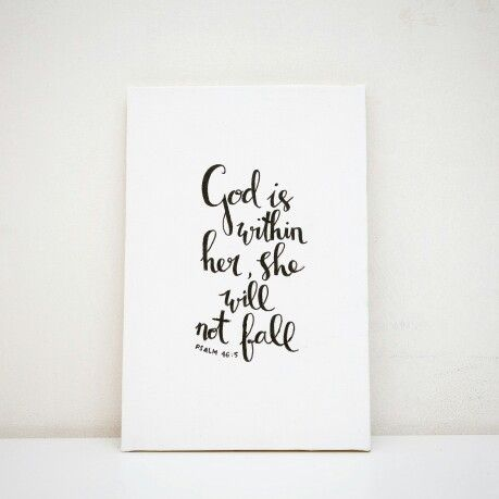 God is within her, she will not fall.  - canvas hand lettering quote, 100% handmade DIY-