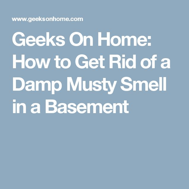 Geeks On Home: How to Get Rid of a Damp Musty Smell in a ...