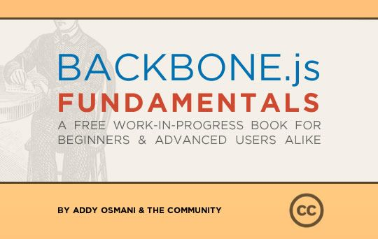 one of my favorite developers, addy osmani with a free work-in-progress backbone book.