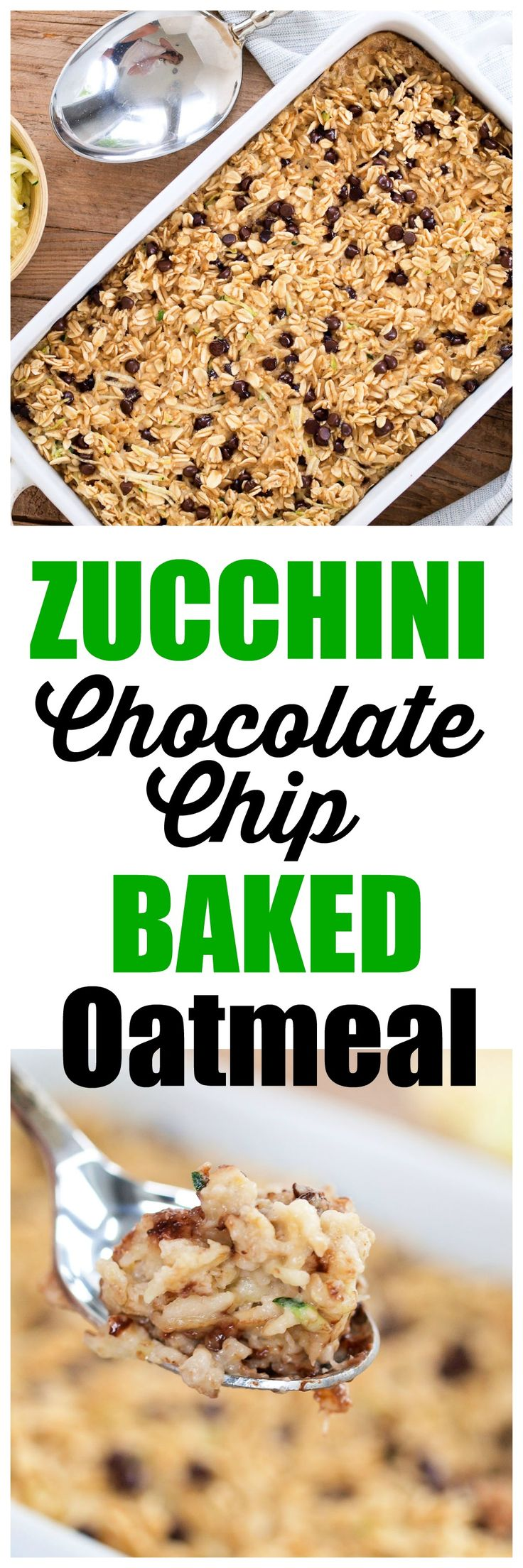 Zucchini Chocolate Chip Baked Oatmeal recipe Great healthy breakfast recipe to get your kids eating more vegetables