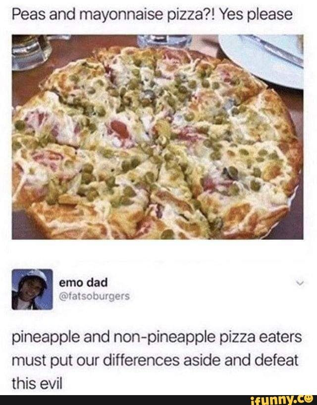 Pineapple On Pizza Meme : pineapple, pizza, Mayonnaise, Pizza?!, Please, Pineapple, Non-pineapple, Pizza, Eaters, Differences, Aside, Defeat, IFunny, Meme,, Pizza,, Funny