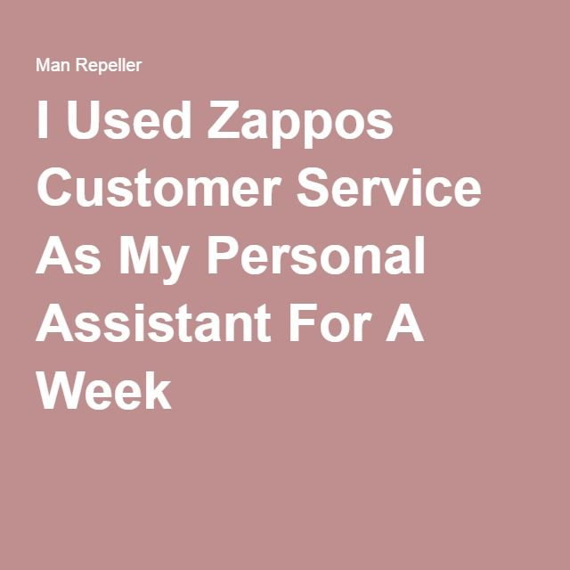 I Used Zappos Customer Service As My Personal Assistant For A Week