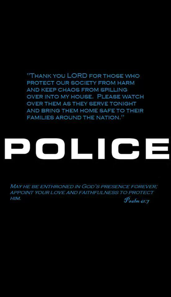 Prayers for those in blue! #policeinspiration